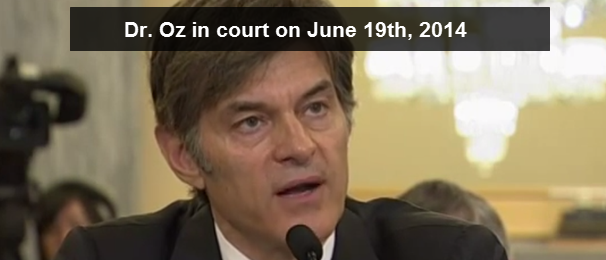 Dr Oz Sits in Court on June 19th, 2014